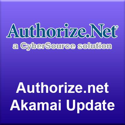 Authorize.net Akamai Update